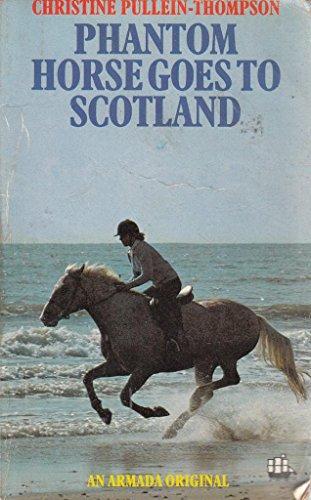 9780006917786: Phantom Horse Goes to Scotland