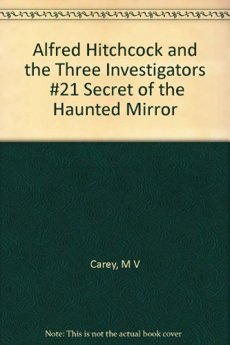 9780006918653: Alfred Hitchcock and the Three Investigators #21 Secret of the Haunted Mirror