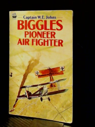 9780006919575: Biggles, Pioneer Air Fighter
