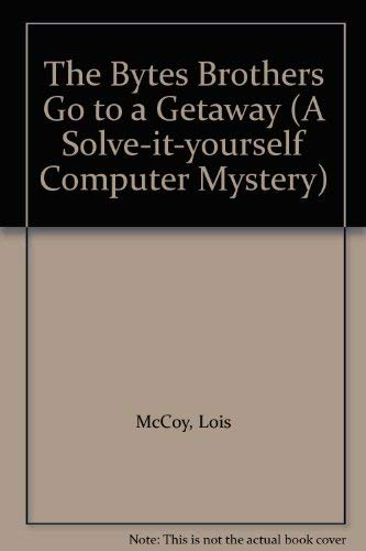 9780006922896: The Bytes Brothers Go to a Getaway (A solve-it-yourself computer mystery)