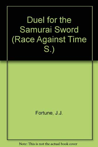 9780006924234: Duel for the Samurai Sword (Race Against Time S)