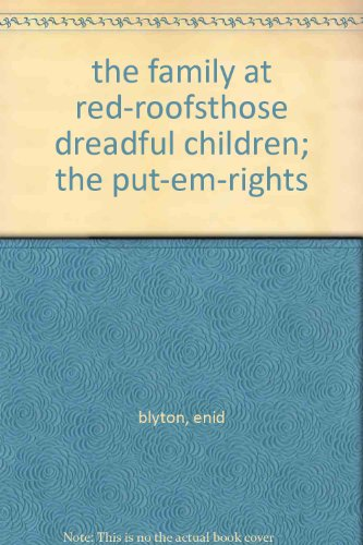 9780006924524: Enid Blyton Three-in-one Book: The Family at Red-Roofs, Those Dreadful Children, The Put-Em-Rights