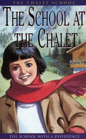 The School at the Chalet (The Chalet School): Brent-Dyer, Elinor M.