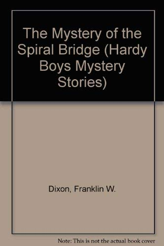 9780006925279: The Mystery of the Spiral Bridge (Hardy Boys, Book 45)