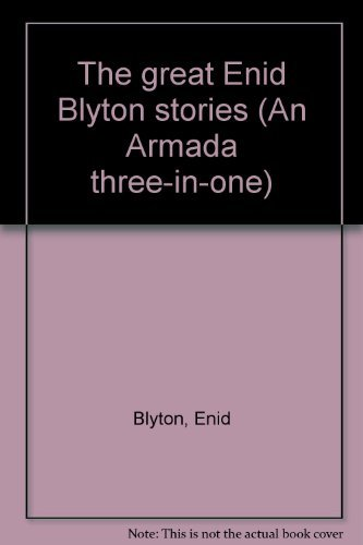 9780006926108: The great Enid Blyton stories (An Armada three-in-one)