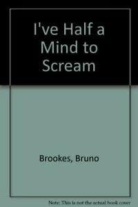 9780006931737: I've Half a Mind to Scream