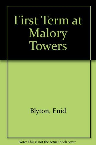 First Term at Malory Towers: Blyton, Enid