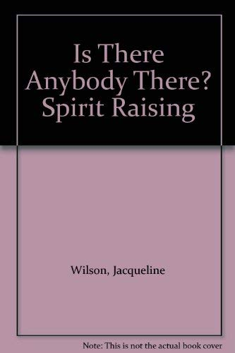 9780006932666: Is There Anybody There? Spirit Raising