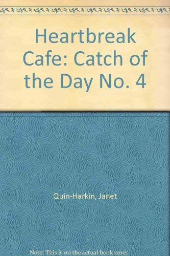 Heartbreak Cafe: Catch of the Day No. 4 (0006933041) by Quin-Harkin, Janet