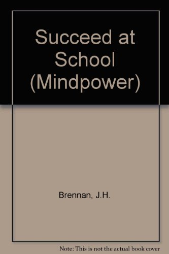 9780006935445: Succeed at School (Mindpower)