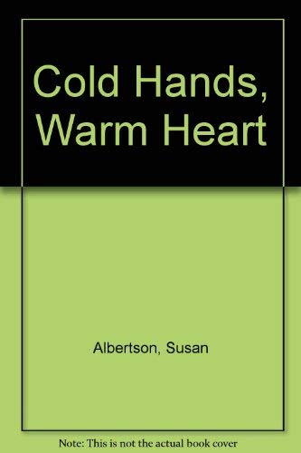 9780006937203: Cold Hands, Warm Heart
