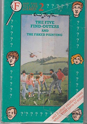 9780006938361: Five Findouters and the Faked Painting (Enid Blyton Find the Villain Games)