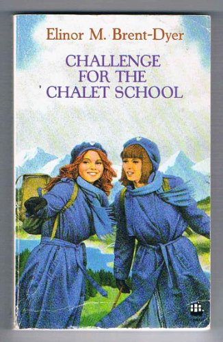 9780006941071: Challenge for the Chalet School