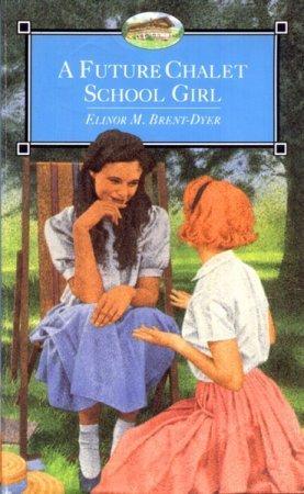 9780006941897: A Future Chalet School Girl