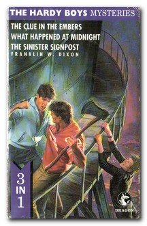 9780006942351: THE HARDY BOYS MYSTERIES: THE CLUE IN THE EMBERS , WHAT HAPPENED AT MIDNIGHT AND THE SINISTER SIGNPOST.