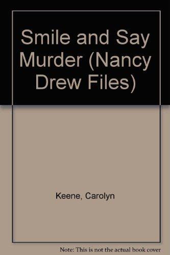 9780006943976: Smile and Say Murder (Nancy Drew Files)