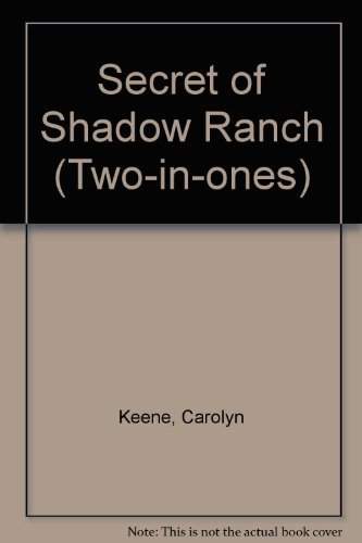 The Secret of Shadow Ranch/The Mystery of: Carolyn Keene
