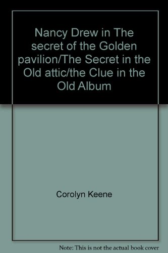 9780006945192: Nancy Drew: 3 Books in One: The Scarlet Slipper Mystery: The Secret of the Golden Pavilion: The Secret in the Old Attic