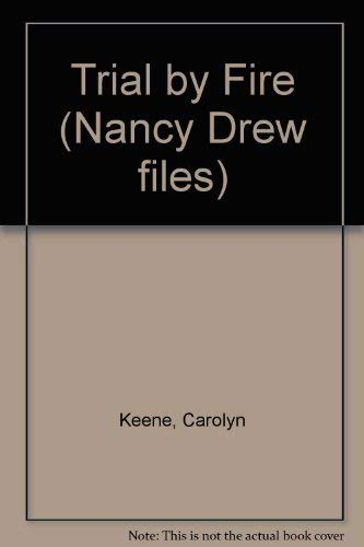 9780006945284: Trial by Fire (Nancy Drew Files)