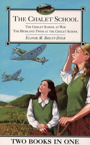 9780006945536: The Chalet School at War/The Highland Twins at the Chalet School (The Chalet School)