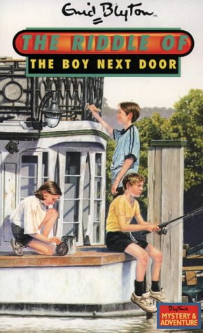 9780006945789: The Riddle of the Boy Next Door (Enid Blyton's New Adventure)