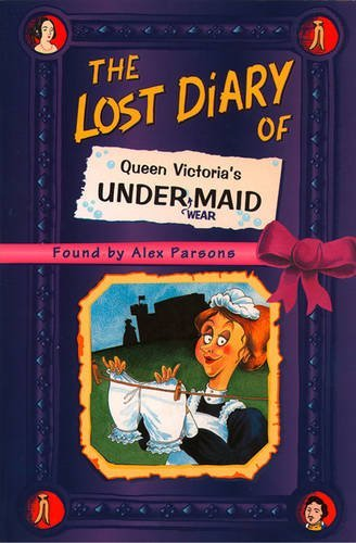 The Lost Diary of Queen Victoria's Undermaid: Parsons, Alexandra