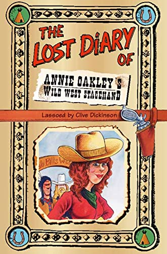 9780006945970: The Lost Diary of Annie Oakley?s Wild West Stagehand (Lost Diaries)