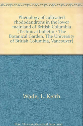 9780007031436: Phenology of cultivated rhododendrons in the lower mainland of British Columbia (Technical bulletin / The Botanical Garden, The University of British Columbia, Vancouver)