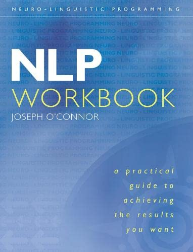 9780007100033: NLP Workbook: A practical guide to achieving the results you want
