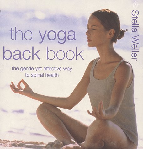 9780007100149: The Yoga Back Book: The Gentle Yet Effective Way to Spinal Health