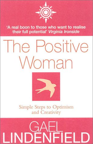 9780007100354: The Positive Woman: Simple Steps to Optimism and Creativity