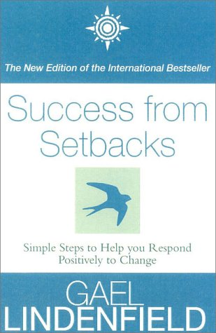 9780007100378: Success from Setbacks: Simple Steps to Help You Respond Positively to Change