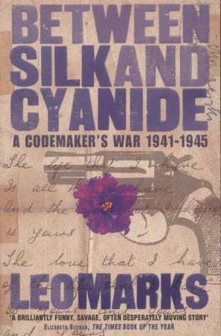 9780007100392: Between Silk and Cyanide: A Codemaker's War 1941--1945