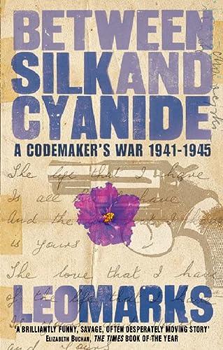 9780007100392: Between Silk and Cyanide : A Codemaker's War, 1941-1945