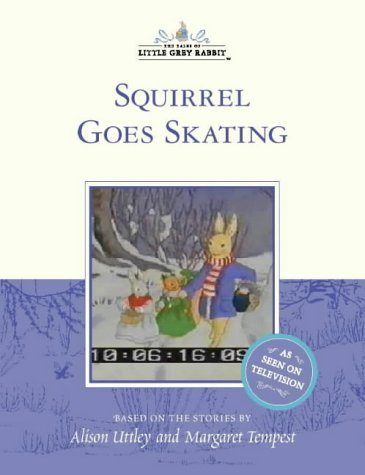 9780007100415: Squirrel Goes Skating (The tales of Little Grey Rabbit)