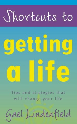 9780007100514: Shortcuts to - Getting a Life