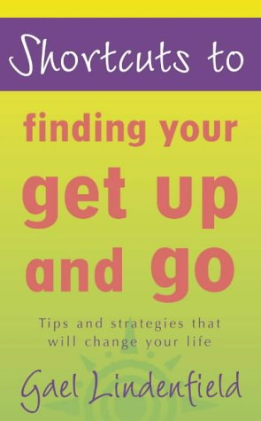 9780007100521: Shortcuts to – Finding Your Get Up and Go