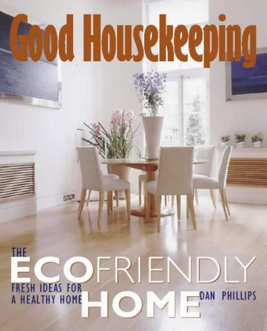 9780007100736: Good Housekeeping: The Ecofriendly Home: Fresh Ideas for a Healthy Home