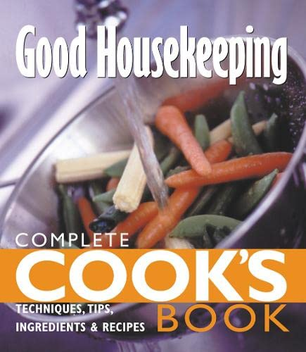 9780007100743: Complete Cook's Book: Techniques, tips, ingredients and recipies (Good Housekeeping)