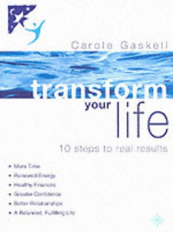 9780007100781: Transform Your Life: 10 Steps to Real Results