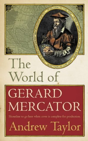 9780007100804: The World of Gerard Mercator: The Mapmaker Who Revolutionised Geography