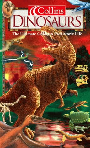 9780007100842: Dinosaurs: The Ultimate Guide to Prehistoric Life (Collins Ultimate Guides)