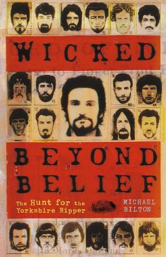 9780007100866: WICKED BEYOND BELIEF - The Hunt for the Yorkshire Ripper