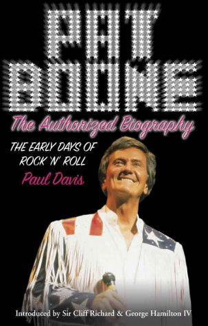 9780007100873: Pat Boone: The Authorised Biography