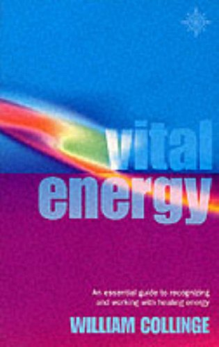 9780007100903: Vital Energy: An essential guide to recognizing and working with healing energy