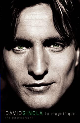 9780007100996: David Ginola : Le Magnifique - My Autobiography