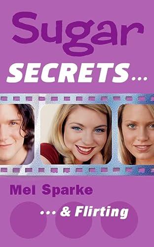 9780007101030: ...and Flirting (Sugar Secrets)