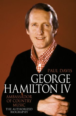 9780007101054: George Hamilton IV: Ambassador of Country Music