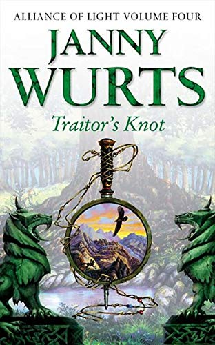 9780007101146: Traitor's Knot: Fourth Book of The Alliance of Light (The Wars of Light and Shadow, Book 7): Traitor's Knot Bk. 4 (Wars of Light & Shadow)