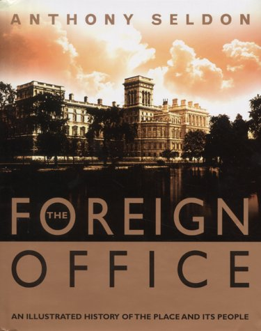 9780007101184: The Foreign Office: The Illustrated History